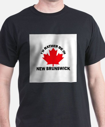I'd Rather Be in New Brunswic T-Shirt
