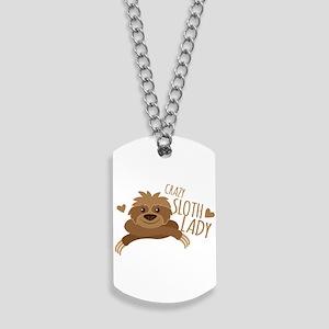 Crazy Sloth lady Dog Tags