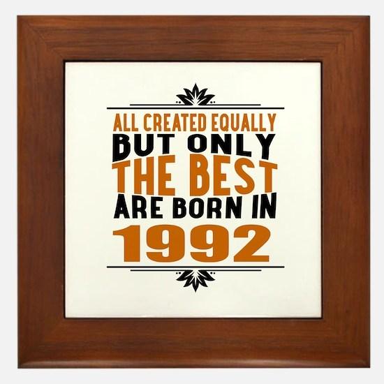 The Best Are Born In 1992 Framed Tile