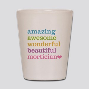 Amazing Mortician Shot Glass