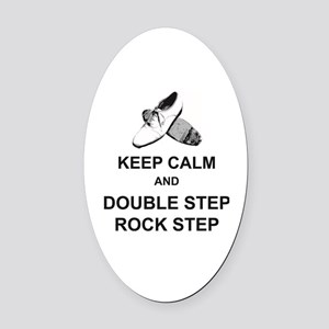 Keep Calm and Double Step Rock Ste Oval Car Magnet
