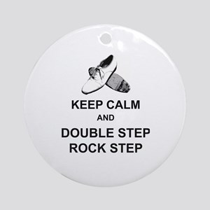 Keep Calm and Double Step Rock Step Round Ornament