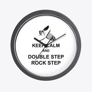 Keep Calm and Double Step Rock Step Wall Clock