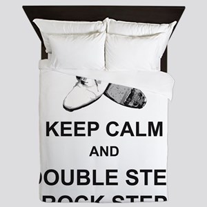 Keep Calm and Double Step Rock Step Queen Duvet