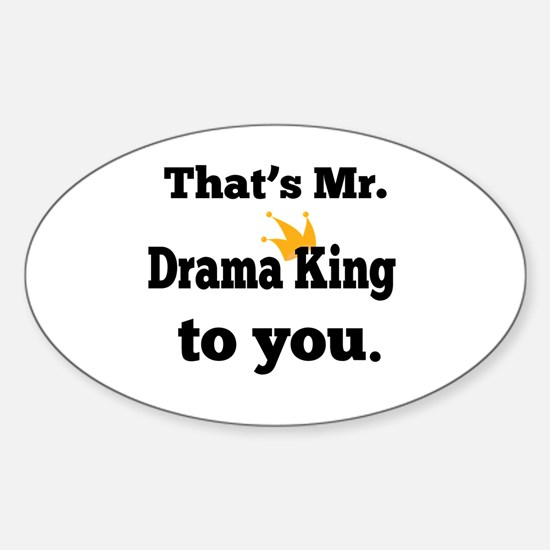 That's Mr. Drama King to you. Decal