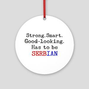 be serbian Round Ornament