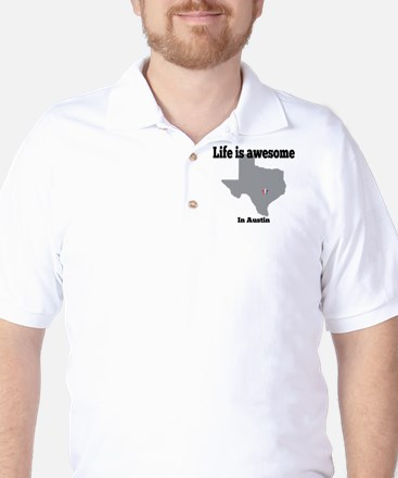 Life is awesome in Austin Golf Shirt