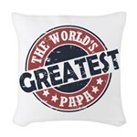 Worlds Greatest Papa Woven Throw Pillow