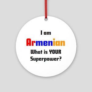 i am armenian Round Ornament