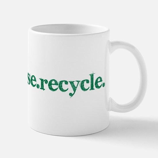 reduce.reuse.recycle. Mug