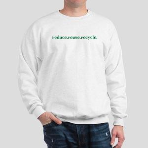 reduce.reuse.recycle. Sweatshirt