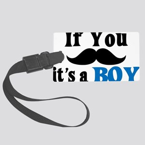 If You Mustache, It's a Boy Large Luggage Tag