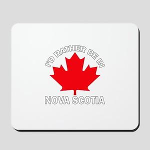 I'd Rather Be in Nova Scotia Mousepad