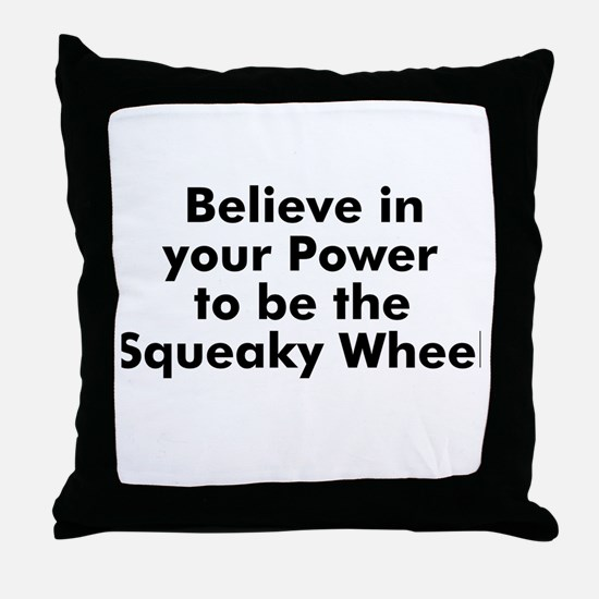 Believe in your Power to be t Throw Pillow