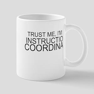 Trust Me, I'm An Instructional Coordinator Mugs