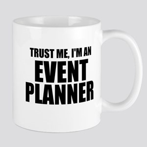 Trust Me, I'm An Event Planner Mugs