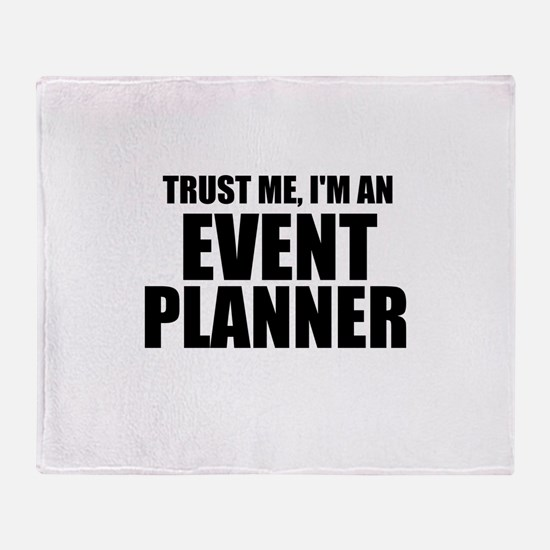 Trust Me, I'm An Event Planner Throw Blanket