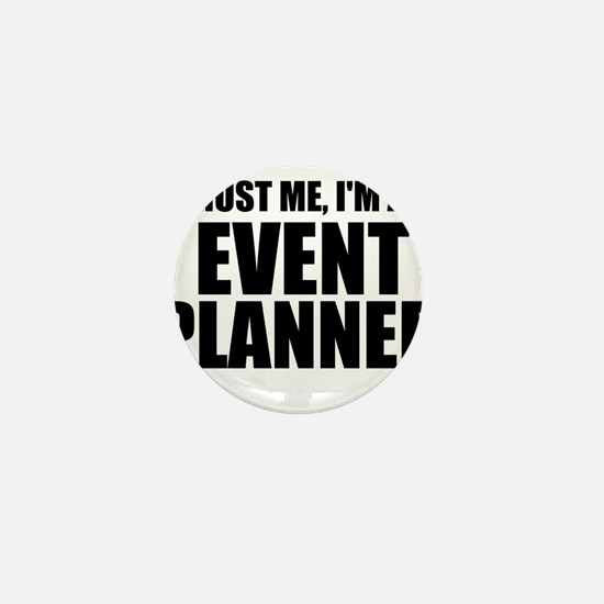 Trust Me, I'm An Event Planner Mini Button (100 pa