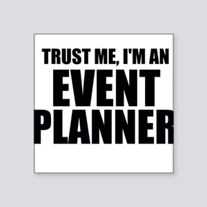 Trust Me, I'm An Event Planner Sticker