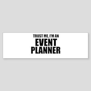 Trust Me, I'm An Event Planner Bumper Sticker
