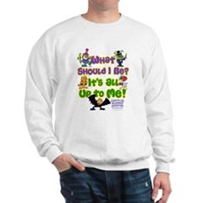What Should I Be? Sweatshirt