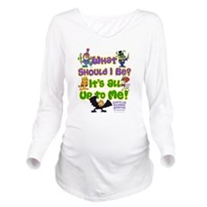 What Should I Be? Long Sleeve Maternity T-Shirt