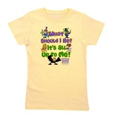 What Should I Be? Girl's Tee