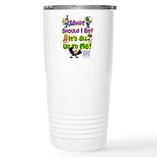 What Should I Be? Travel Mug