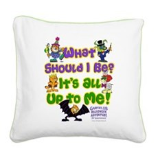 What Should I Be? Square Canvas Pillow