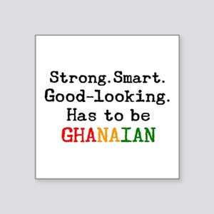 "be ghanaian Square Sticker 3"" x 3"""