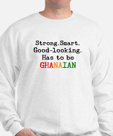 be ghanaian Sweatshirt