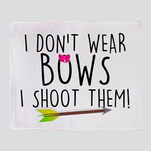 I Don't Wear Bows, I shoot them Throw Blanket