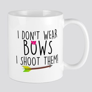 I Don't Wear Bows, I shoot them Mugs