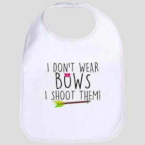 I Don't Wear Bows, I shoot them Bib