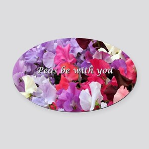 Peas be with you sweet peas Oval Car Magnet
