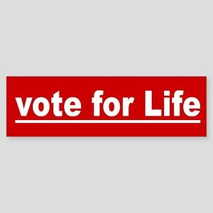 Vote For Life Bumper Sticker Pro Life