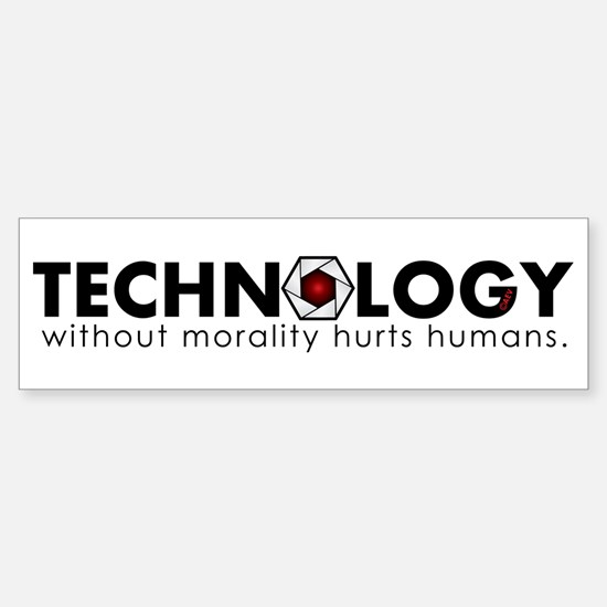 Technology Without Morality Bumper Bumper Bumper Sticker