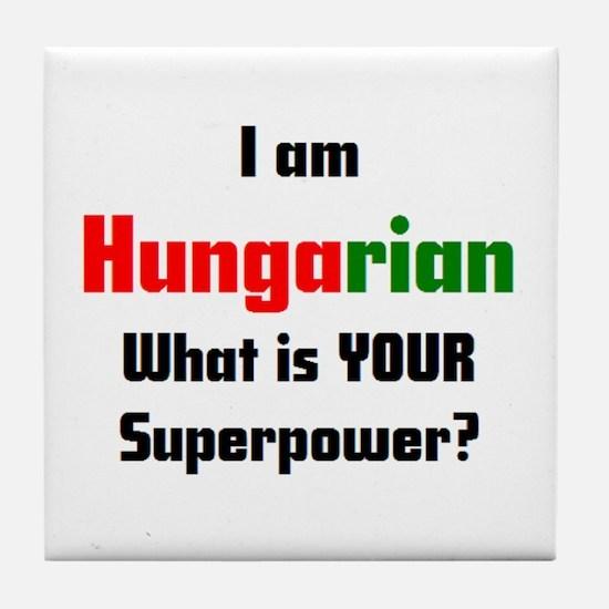 i am hungarian Tile Coaster