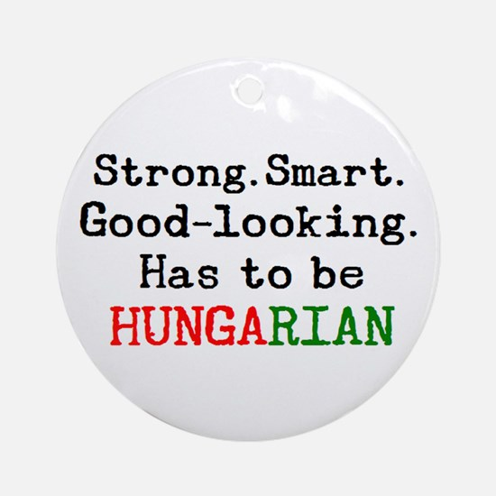 be hungarian Ornament (Round)