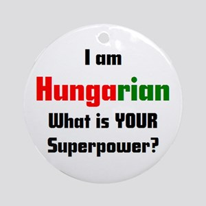 i am hungarian Round Ornament