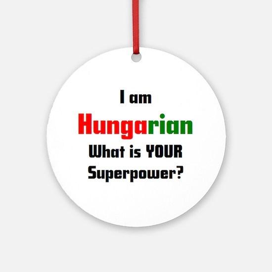 i am hungarian Round Ornament