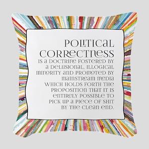 Political correctness Woven Throw Pillow