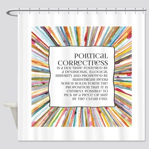 Political correctness Shower Curtain