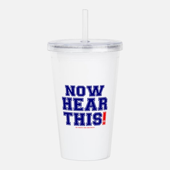 NOW HEAR THIS! Acrylic Double-wall Tumbler