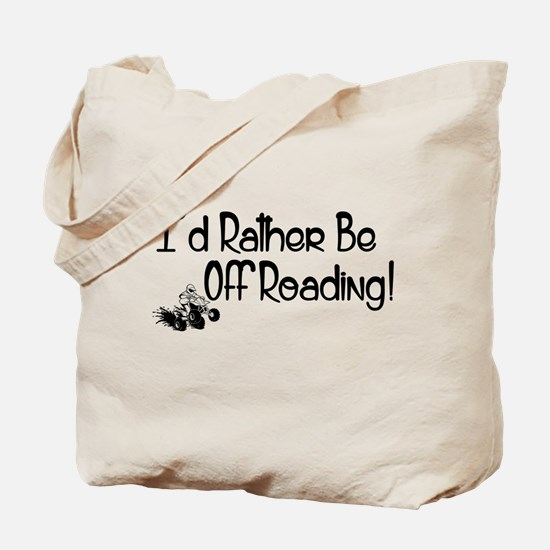 I'd Rather Be Off Roading Tote Bag