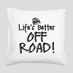 Lifes Better Off Road Square Canvas Pillow