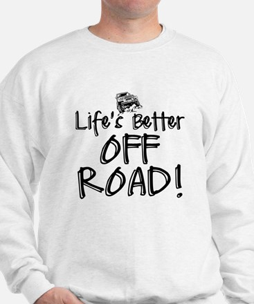 Lifes Better Off Road Sweater