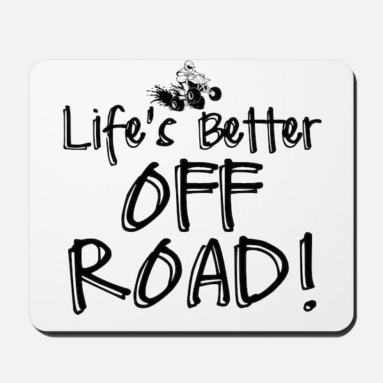 Lifes Better Off Road Mousepad