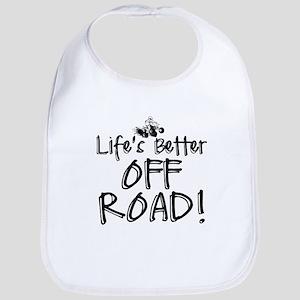 Lifes Better Off Road Bib