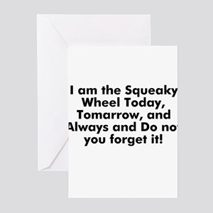 I am the Squeaky Wheel Today, Greeting Cards (Pk o